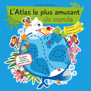 "Editions Bayard (France) and La Galera (Spain) to publish ""My fun World Atlas""!"