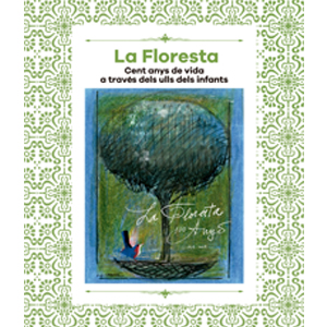 La Floresta. 100 years of live through kids' eyes