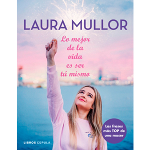 Laura Mullor. The best thing in life is being yourself